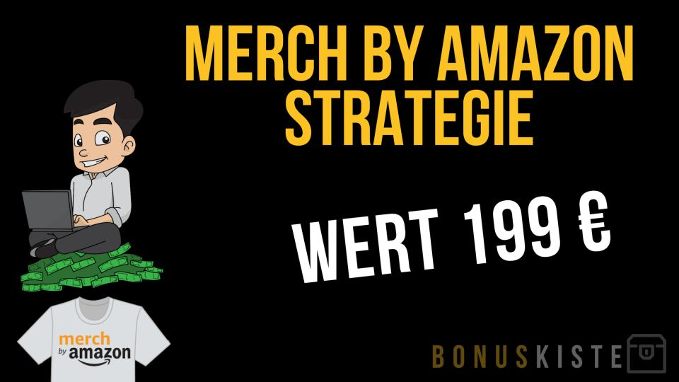 Merch by Amazon Strategie